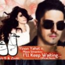Yinon Yahel feat. Maya Simantov - I'll Keep Waiting (Ido B & Zooki Remix)