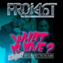 Project 46 - What Is Love