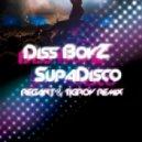 Diss BoyZ - SupaDisco (Regant & Tigrov Remix)