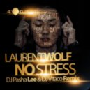 Laurent Wolf - No Stress (Dj Pasha Lee & Dj Vitaco Remix)