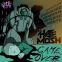 Hate Mosh - Game Over (Obsidian Remix)