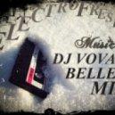Dj Vova Beller - Electro Fresh Music (Mix)