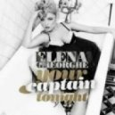 Elena Gheorghe - Your Captain Tonight (Dj Deka Bootleg)
