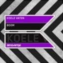 Koele Vaten - Boom (Original Mix)