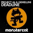 Project 46 & Gemellini - Deadline (Original Mix)