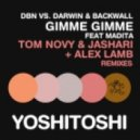 DBN vs. Darwin & Backwall feat. Madita - Gimme Gimme (Tom Novy & Jashari Remix)