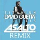 David Guetta feat. Sia - Titanium (Asalto Remix)