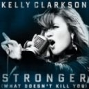 Kelly Clarkson - Stronger (What Doesn't Kill You) (Promise Land Mixshow)