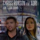 Chriss Ronson, Adri - Don\'t Look Down (No!end & B-Sensual Remix)