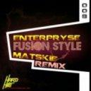 Enterpryse And Matskie - Fusion Style (Breakbeat)