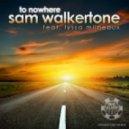 Sam Walkertone feat. Lyssa Milneaux - To Nowhere (D.O.N.S. Remix)