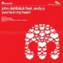 John Dahlback feat. Andy P - You're In My Heart (Elektrokid, Timofey & Dave Lambert Remix)