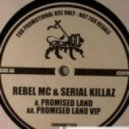 Rebel MC and Serial Killaz - Promised Land VIP