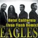 Eagles - Hotel California (Ivan Flash Remix)