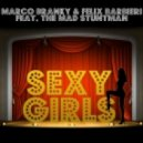Marco Branky & Felix Barbieri Feat The Mad Stuntman - Sexy Girls (Original Extended Mix)