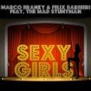 Marco Branky & Felix Barbieri Feat The Mad Stuntman - Sexy Girls (Original Extended Mix)