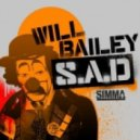 Will Bailey - S.A.D (Original Mix)