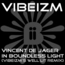 Vincent De Jager - In Boundless Light (Vibeizm's Well Lit Remix)