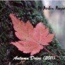 Dj Andru Rayan - Dj Andru Rayan - Autumn Drive (2011)