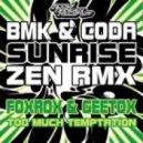 BMK & Coda  - Sunrise (Zen Remix)