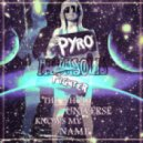 Pyro Fighter - The Whole Universe Knows My Name (Atrasolis Remix)