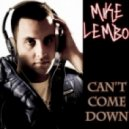 Mike Lembo - Can\'t Come Down (Wideboys Club Mix)