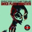 Discosynthetique - Dance Floor Devastate (Andy Faze Remix)