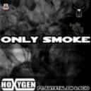 Hoxygen & Krystal Em & Scio - Only Smoke (Stephan F Remix)