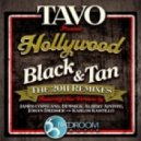 Tavo - Hollywood (Black N Tan) (Tavo\'s Club Mix)