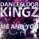 Dancefloor Kingz  - Me And You (Godlike Music Port Remix)