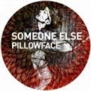 Someone Else - Pillowface (M.in feat. Chriss Vogt Deep Remix)