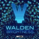 Walden - Brightness (Original Mix)