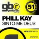 Phill Kay - Sinto-Me Deus (Tribal Re-Work)