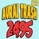 Aural Trash - 2495 (Original Mix)