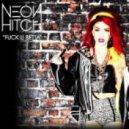 Neon Hitch - Fuck U Betta (Chuckie Club Remix)