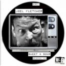 Joel Fletcher - Sweet & Sour - Original Mix