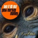 nxn & 90 min - good morning monkey