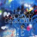 Coldplay - Paradise (System Nipel Remix)
