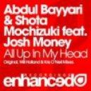 Abdul Bayyari & Shota Mochizuki & Josh Money - All Up In My Head