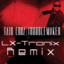 Taio Cruz - Troublemaker (LX-Tronix Remix)