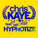 Chris Kaye feat Sean Declase - Hypnotize (Dub)
