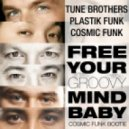 Cosmic Funk, Plastik Funk & Tune Brothers - Free Your Groovy Mind Baby (Cosmic Funk Bootie)