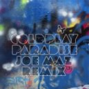 Coldplay - Paradise  (Joe Maz Remix)