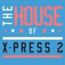 X-Press 2 Feat Rob Harvey - The Blast