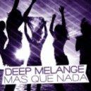 Deep Melange - Mas Que Nada (Enzo Darren, Chris Vegas House Remix)