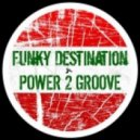 Funky Destination - Power To Groove (Extended Mix)
