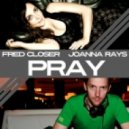 Joanna Rays & Fred Closer - Pray (Original Extended Mix)
