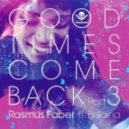 Rasmus Faber - Good Times Come Back  (Ross Couch Remix)