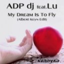 adp dj feat lu - my dream is to fly (albert keyn edit)