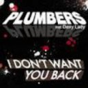 Plumbers featuring Desy Lady - I Don\'t Want You Back (Simon From Deep Divas Extended)